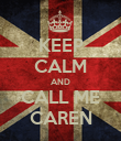 KEEP CALM AND CALL ME CAREN - Personalised Poster large