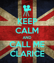 KEEP CALM AND CALL ME CLARICE - Personalised Poster large