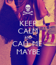 KEEP CALM AND CALL ME  MAYBE - Personalised Poster large