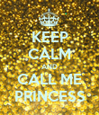 KEEP CALM AND CALL ME PRINCESS - Personalised Poster large