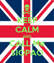 KEEP CALM AND CALL Me SIOPAO - Personalised Poster large