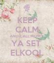 KEEP CALM AND CALL MOMY  YA SET  ELKOOL - Personalised Poster large