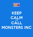 KEEP CALM AND CALL MONSTERS INC - Personalised Poster large