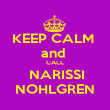KEEP CALM  and  CALL  NARISSI NOHLGREN - Personalised Poster large