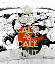KEEP CALM AND CALL NARUTO - Personalised Poster large