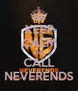 KEEP CALM AND CALL NEVERENDS - Personalised Poster large