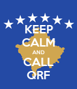 KEEP CALM AND CALL QRF - Personalised Poster small