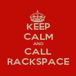 KEEP CALM AND CALL RACKSPACE - Personalised Poster large