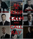 KEEP CALM AND CALL RAY - Personalised Poster large