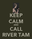 KEEP CALM AND CALL RIVER TAM - Personalised Poster large