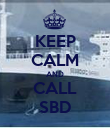 KEEP CALM AND CALL SBD - Personalised Poster large