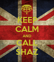KEEP CALM AND CALL SHAZ - Personalised Poster large