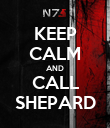 KEEP CALM AND CALL SHEPARD - Personalised Poster large