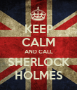 KEEP CALM AND CALL  SHERLOCK  HOLMES - Personalised Poster large