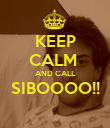 KEEP CALM  AND CALL SIBOOOO!!  - Personalised Poster large