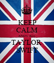 KEEP CALM AND CALL TAYLOR  SWIFT - Personalised Poster large
