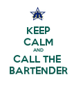 KEEP CALM AND CALL THE  BARTENDER - Personalised Poster large