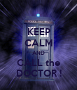 KEEP CALM AND CALL the DOCTOR ! - Personalised Poster large