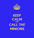 KEEP CALM AND CALL THE MINIONS - Personalised Poster large