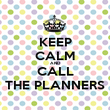 KEEP CALM AND CALL THE PLANNERS - Personalised Poster large