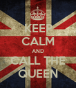 KEEP CALM AND CALL THE QUEEN - Personalised Poster large
