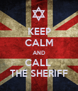 KEEP CALM AND CALL  THE SHERIFF - Personalised Poster large
