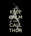 KEEP CALM AND CALL THOR - Personalised Poster large