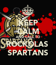KEEP CALM AND CALL TO ROCKOLAS  SPARTANS - Personalised Poster large