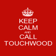 KEEP CALM AND CALL TOUCHWOOD - Personalised Poster large