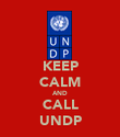 KEEP CALM AND CALL UNDP - Personalised Poster large