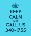 KEEP CALM AND CALL US 340-1755 - Personalised Poster large