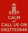 KEEP CALM AND CALL US ON 0827753946 - Personalised Poster large