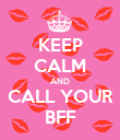 KEEP CALM AND CALL YOUR BFF - Personalised Poster large