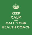 KEEP CALM AND CALL YOUR HEALTH COACH - Personalised Poster small