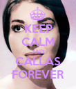 KEEP CALM AND CALLAS FOREVER - Personalised Poster large