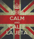 KEEP CALM AND CALLE LA JETA - Personalised Poster large