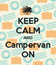 KEEP CALM AND Campervan ON - Personalised Poster large