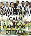 KEEP CALM AND CAMPIONI  D ITALIA - Personalised Poster small