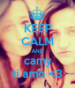 KEEP CALM AND camy ti amo <3 - Personalised Poster large
