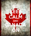 KEEP CALM AND CANADA ON - Personalised Poster large