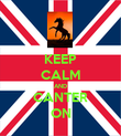 KEEP CALM AND CANTER ON - Personalised Poster large