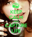 KEEP CALM AND CAPTURE LIFE - Personalised Poster large
