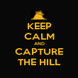 KEEP CALM AND CAPTURE THE HILL - Personalised Poster large