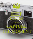 KEEP CALM AND CAPTURE THE MOMENT - Personalised Poster large