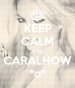 KEEP CALM AND CARALHOW *o* - Personalised Poster large