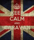 KEEP CALM AND CARAVAN  - Personalised Poster large