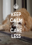 KEEP CALM AND CARE LESS - Personalised Poster large