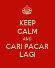 KEEP CALM AND CARI PACAR LAGI - Personalised Large Wall Decal
