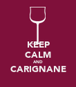 KEEP CALM AND CARIGNANE  - Personalised Poster large