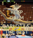 KEEP CALM AND CARLOTTA  THE BEST - Personalised Poster large